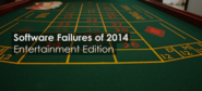Software Failures of 2014: Entertainment Edition