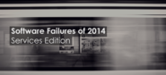 Software Failures of 2014: Services Edition