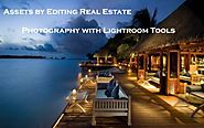 Assets by Editing Real Estate photography with Lightroom tools