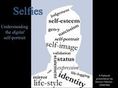 Selfies - Understanding the Digital Self-Portrait - FILM 260