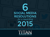 6 Social Media Resolutions For a Rewarding 2015