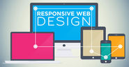 A Responsive Web Design and Development - Great Investment for Your Business