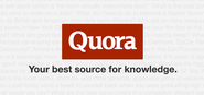 Quora - Your Best Source for Knowledge