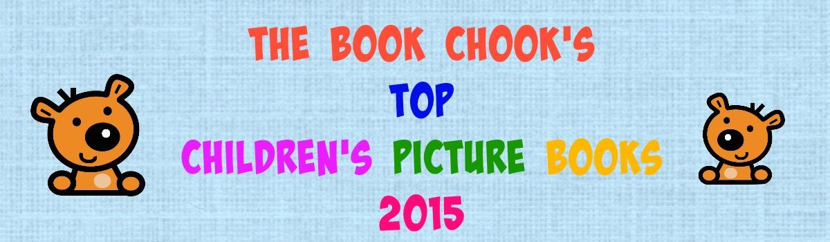 Headline for The Book Chook's Top Children's Picture Books 2015