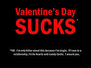 I Hate Valentines Day a Lot More then Anything