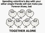 If you are Single on Valentines Day... Must Check This Out