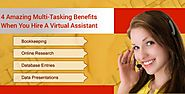 4 Amazing Multi-Tasking Benefits When You Hire a Virtual Assistant...!!!!!
