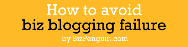 Headline for How to Avoid Business Blogging Failures