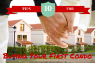 10 Crazy Good Tips for Buying Your First Condo