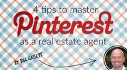 4 Tips to Master Pinterest as a Real Estate Agent