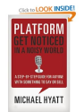 Platform: Get Noticed in a Noisy World: Michael Hyatt: 9781595555038: Amazon.com: Books