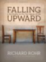 Falling Upward: A Spirituality for the Two Halves of Life:Amazon:Books