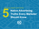 Cut Through The Confusion: 5 Truths Marketers Should Know About Native Advertising