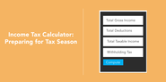 Income Tax Calculator: Preparing for Tax Season - Full Suite