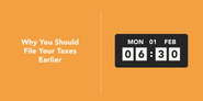 Why You Should File Your Taxes Earlier than the April 15 Deadline - Full Suite
