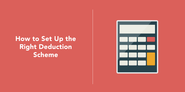 How to Set Up the Right Deduction Scheme - Full Suite