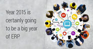 Year 2015 is certainly going to be a big year of ERP...!!!