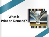 What is Print on Demand?