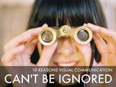 Ten Reasons Visual Communication Can't Be Ignored - A Haiku Deck by Team Haiku Deck