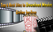 Top 6 Best Sites to Download Movies Online for Free