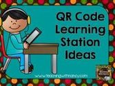 QR Code Learning Stations and Classroom Ideas