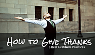 How to Give Thanks: 5 Best Gratitude Practices