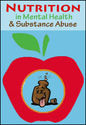 Nutrition in Mental Health & Substance Abuse