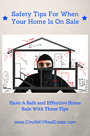 Tips On How To Keep You And Your Home Safe While Trying To Sell