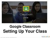 Google Classroom - Set Up and Tips for Teachers