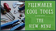 FileMaker's View menu - 14 cool tools to make work easier! | User Tutorial | FileMaker For You