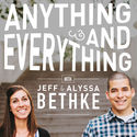 Anything & Everything with Jeff & Alyssa Bethke