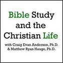 Bible Study and the Christian Life - Biblical Scholarship Made Accessible