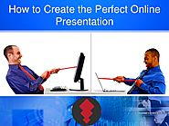 How to Create the Perfect Online Presentation