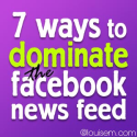 7 Ways to Use Facebook Page Photos to Dominate the News Feed | How-to Social Media Graphics: Make Your Own Graphics!