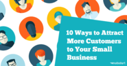 10 Ways to Attract More Customers to Your Small Business