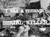 I Was a Teenage Serial Killer (1993)