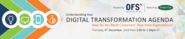 Understanding Your Digital Transformation Agenda - Upcoming Webinar!