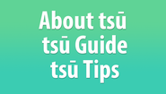 Tsu Beginner's Guide and Reference - What is Tsū?