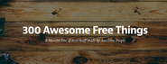 300+ Awesome Free Internet Resources You Should Know