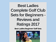 Best Ladies Complete Golf Club Sets for Beginners - Reviews and Ratings 2017