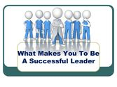 What Makes You To Be A Successful Leader