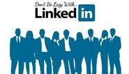 Don't be Lazy with LinkedIn