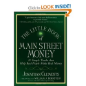 The Little Book of Main Street Money: 21 Simple Truths that Help Real People Make Real Money (Little Books. Big Profi...
