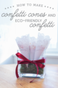 DIY: Eco-Friendly Confetti + Confetti Cones | The Budget Savvy Bride