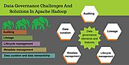 Data governance Challenges and solutions in Apache Hadoop