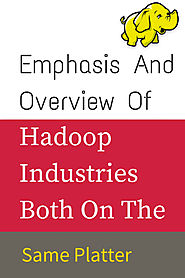 HADOOP INDUSTRY : An Emphasis And Overview On The Same Platter
