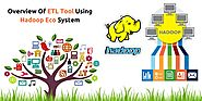 Overview Of ETL Tool Using Hadoop Eco System