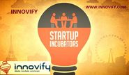Your Dream business will start by startup incubator