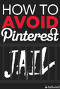 How to Avoid Pinterest Jail - Tailwind Blog