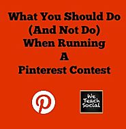Pinterest Contests: What You Should Do and Not Do for Successful Contests - We Teach Social